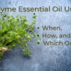 Thyme essential oil uses are based on chemotypes, natural chemical compositions, of each thyme variety.